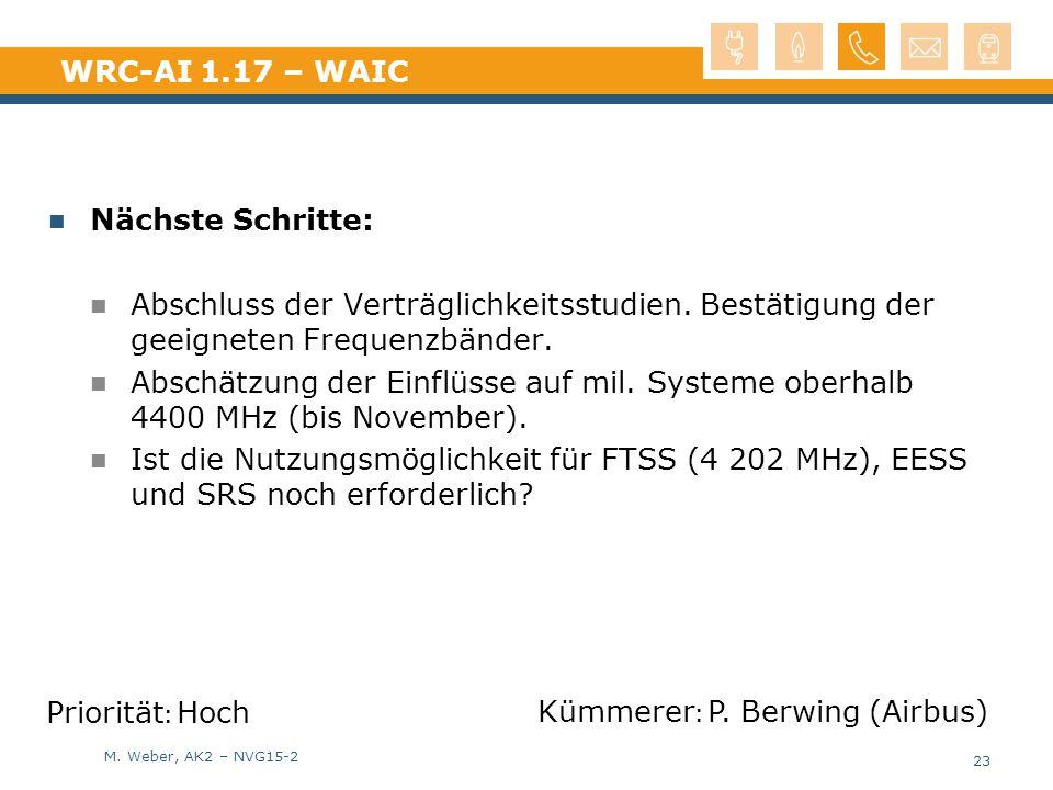 WRC-AI 1.17 – WAIC Nächste Schritte: Abschluss der Verträglichkeitsstudien. Bestätigung der geeigneten Frequenzbänder.