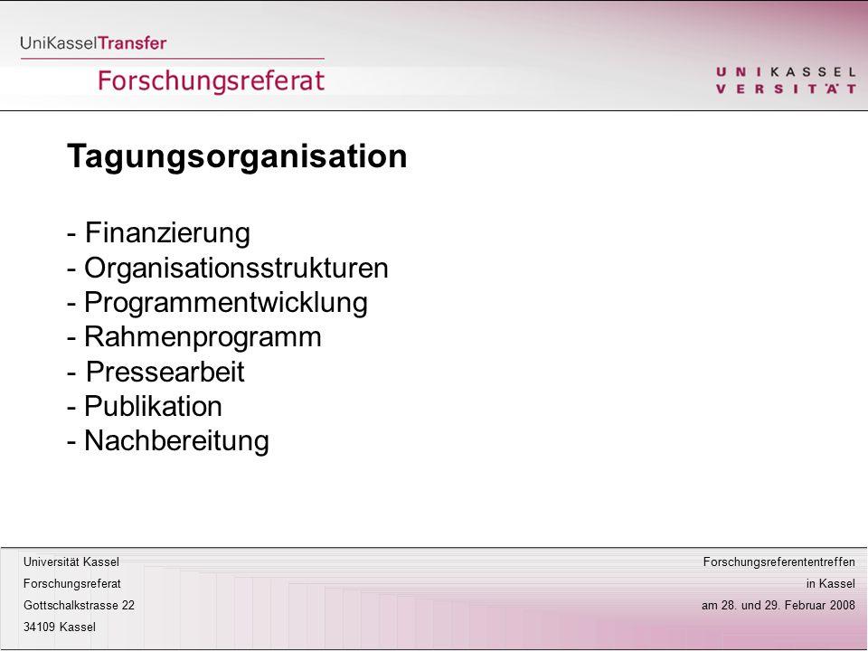 Tagungsorganisation Finanzierung - Organisationsstrukturen - Programmentwicklung - Rahmenprogramm - Pressearbeit - Publikation - Nachbereitung.