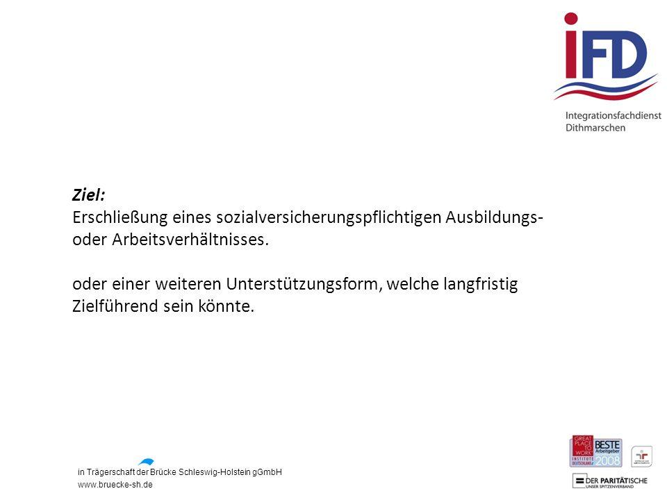 Ziel: Erschließung eines sozialversicherungspflichtigen Ausbildungs- oder Arbeitsverhältnisses.