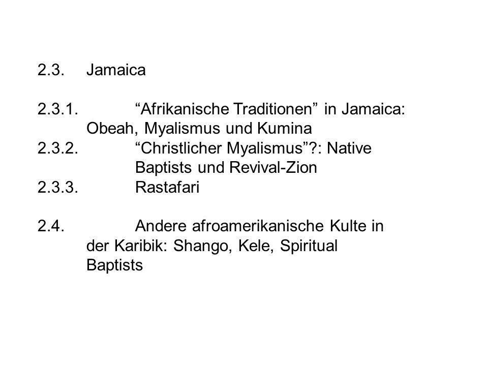 2.3. Jamaica 2.3.1. Afrikanische Traditionen in Jamaica: Obeah, Myalismus und Kumina.