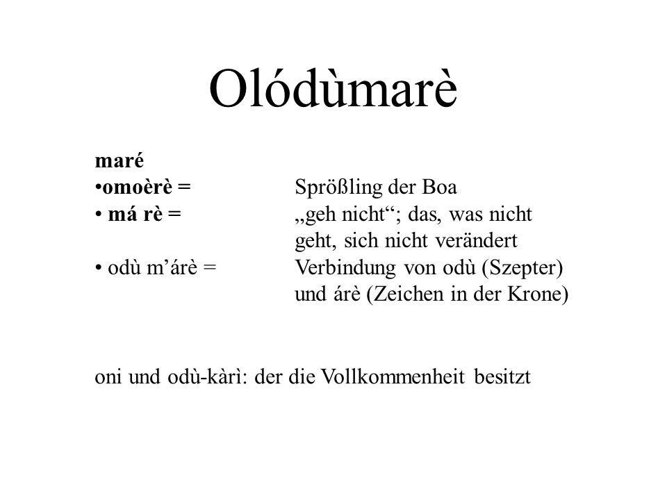 Olódùmarè maré omoèrè = Sprößling der Boa