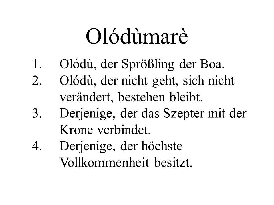 Olódùmarè 1. Olódù, der Sprößling der Boa.