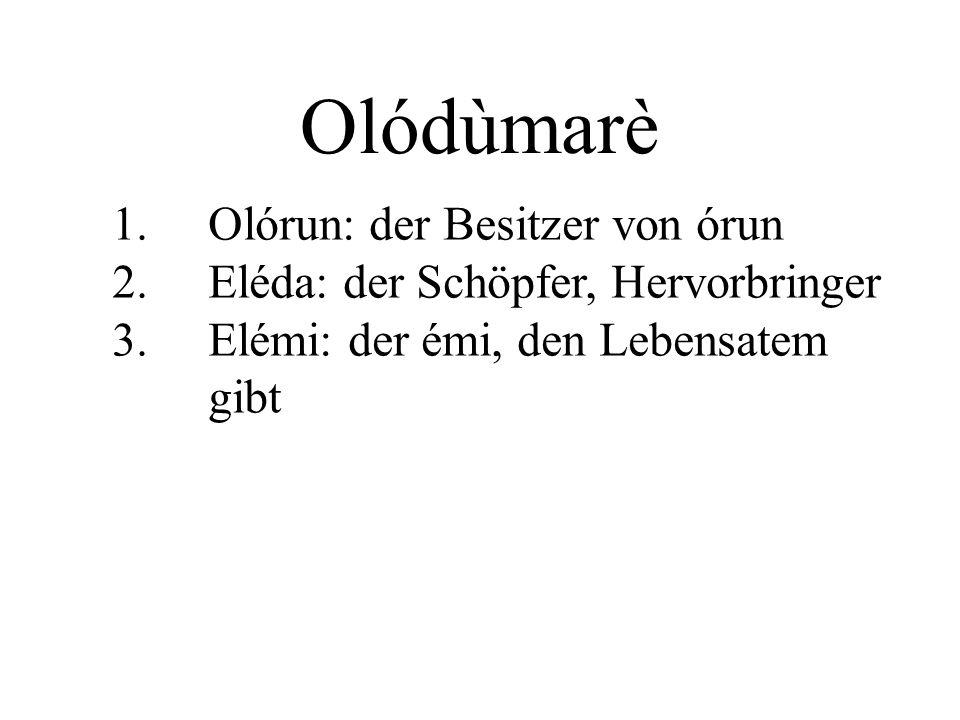 Olódùmarè 1. Olórun: der Besitzer von órun