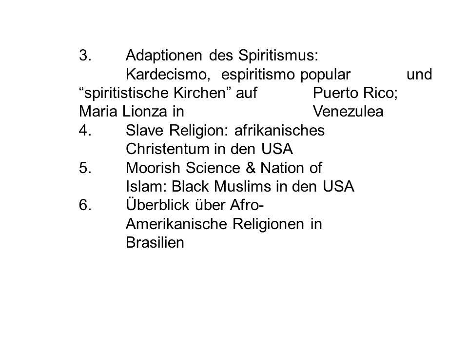 3. Adaptionen des Spiritismus:. Kardecismo, espiritismo popular
