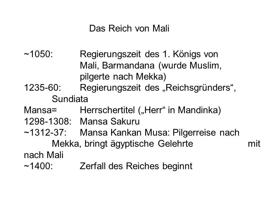 Das Reich von Mali ~1050: Regierungszeit des 1. Königs von Mali, Barmandana (wurde Muslim, pilgerte nach Mekka)