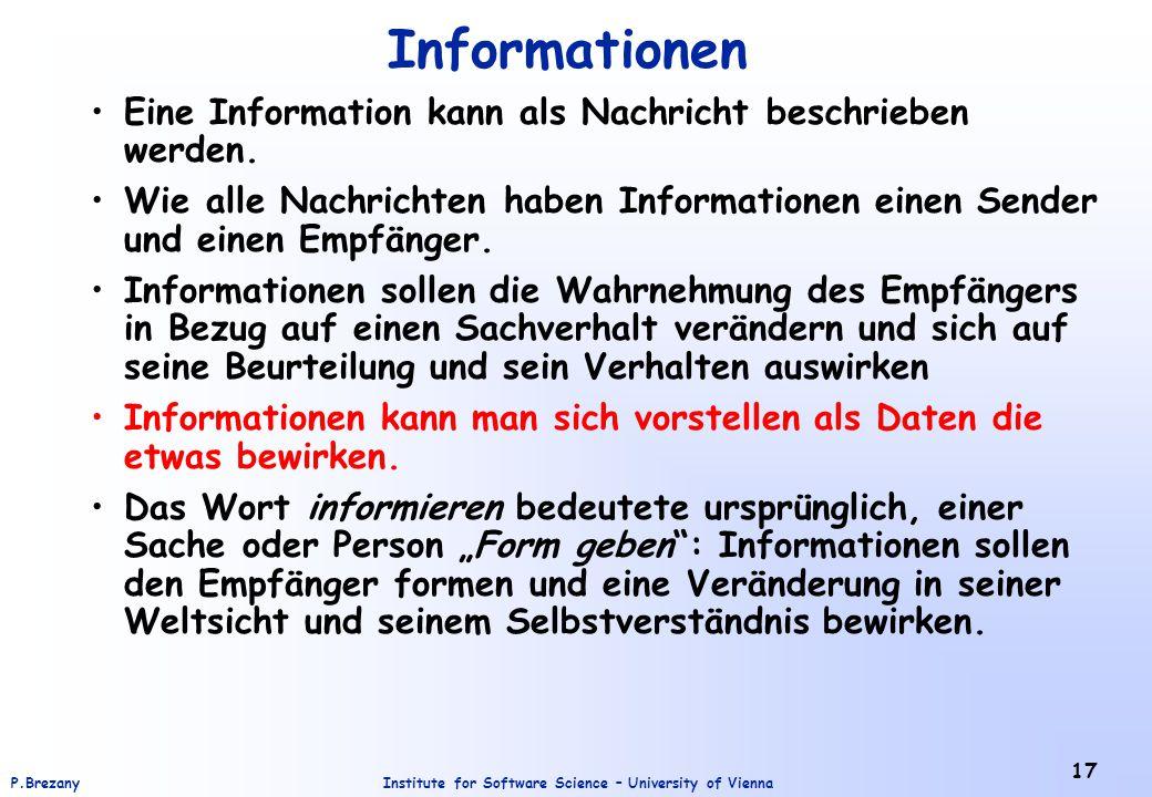 Informationen Eine Information kann als Nachricht beschrieben werden.