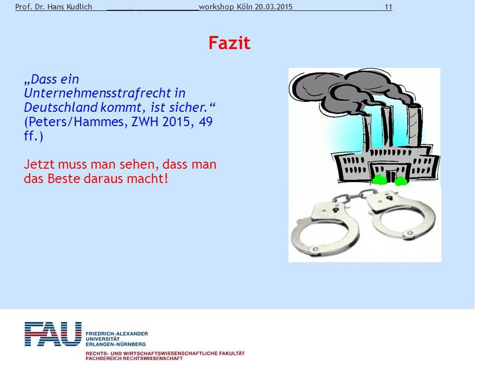 """Fazit """"Dass ein Unternehmensstrafrecht in Deutschland kommt, ist sicher. (Peters/Hammes, ZWH 2015, 49 ff.)"""