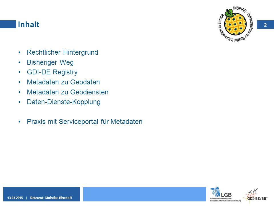 Inhalt Rechtlicher Hintergrund Bisheriger Weg GDI-DE Registry