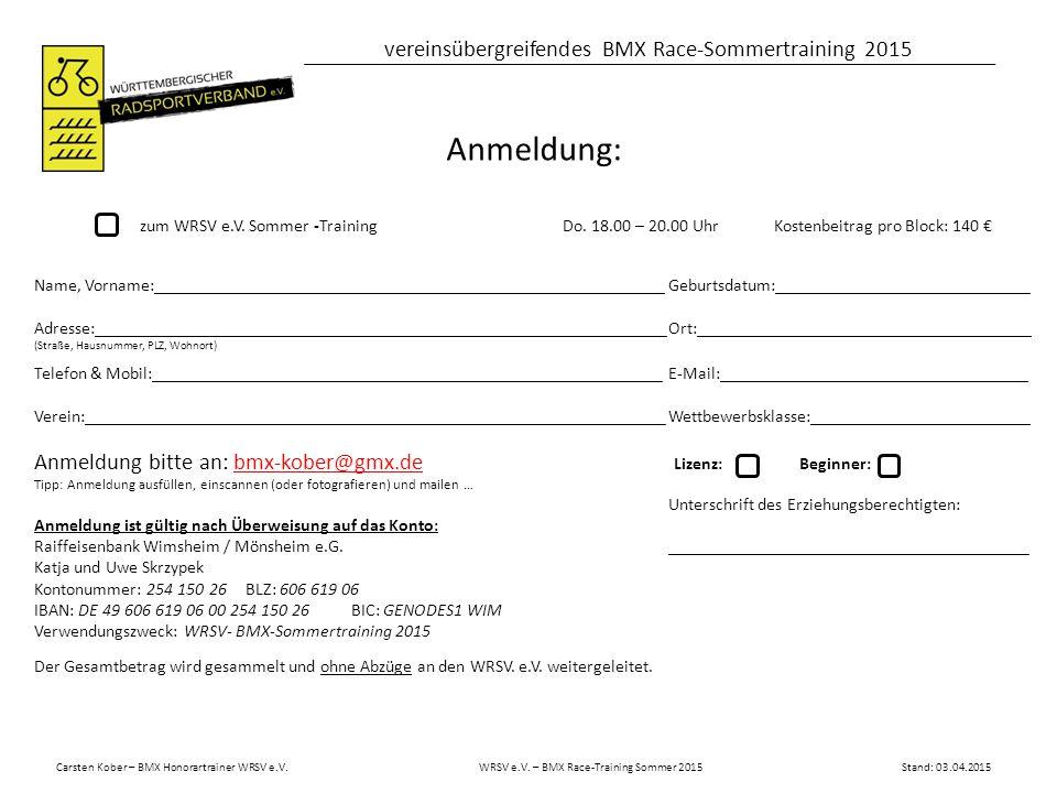 Anmeldung: Anmeldung bitte an: bmx-kober@gmx.de Lizenz: Beginner: