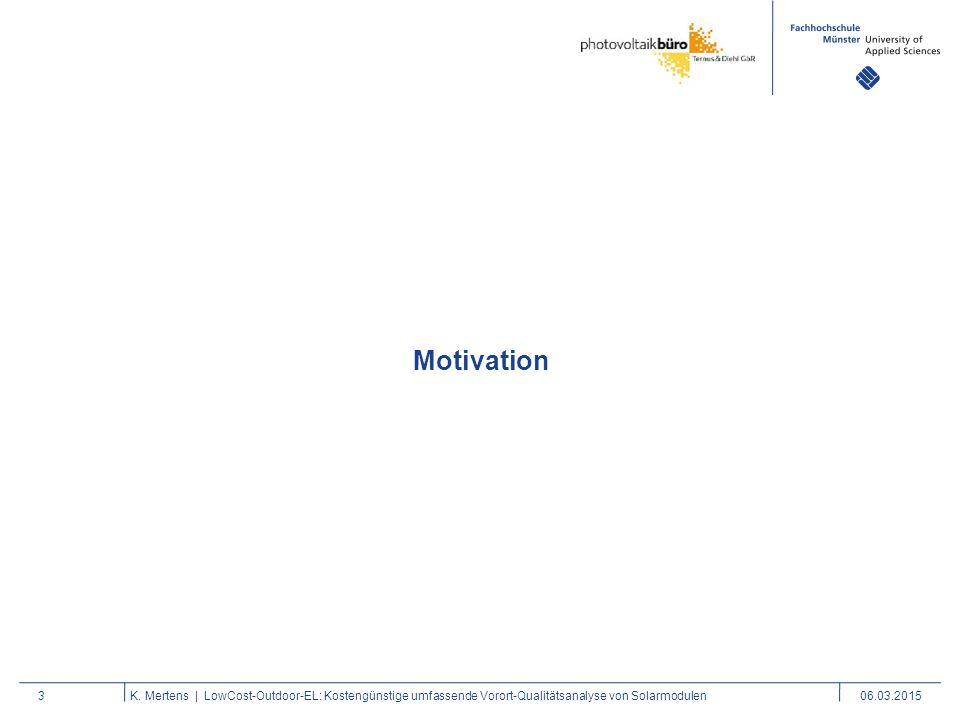 Motivation K. Mertens   LowCost-Outdoor-EL: Kostengünstige umfassende Vorort-Qualitätsanalyse von Solarmodulen.