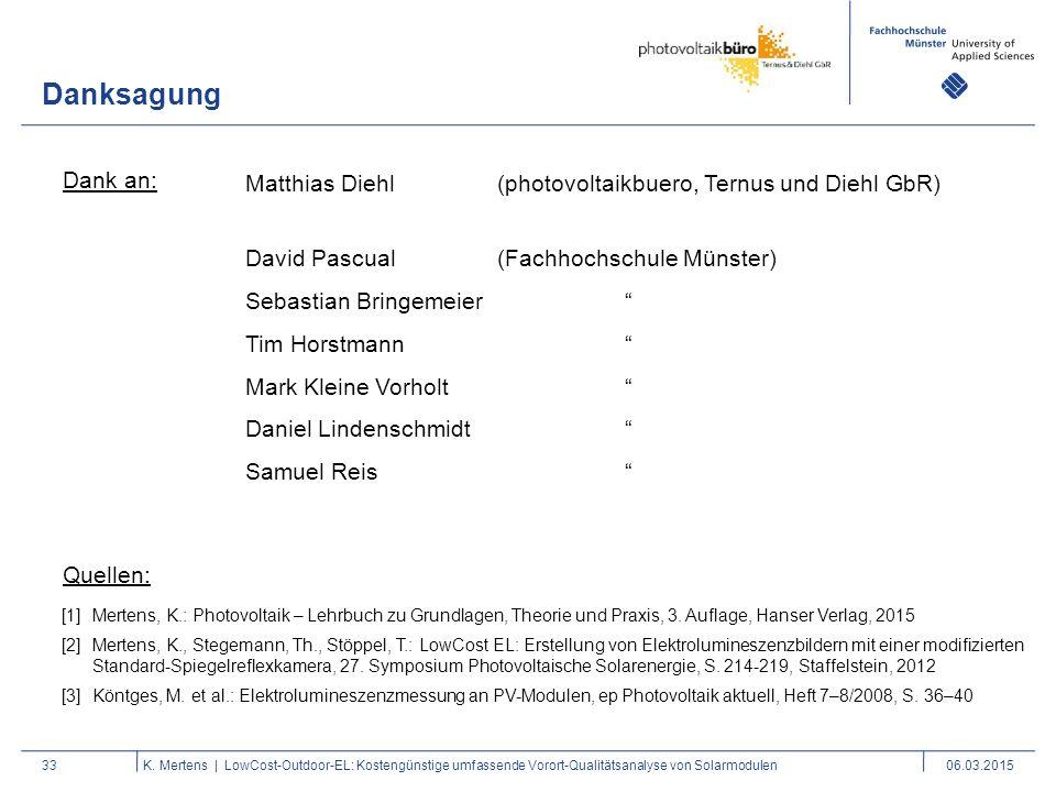 Danksagung Dank an: Matthias Diehl (photovoltaikbuero, Ternus und Diehl GbR) David Pascual (Fachhochschule Münster)