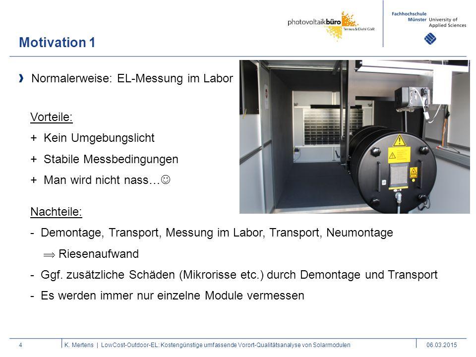 Motivation 1 Normalerweise: EL-Messung im Labor Vorteile: