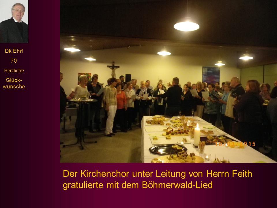 Der Kirchenchor unter Leitung von Herrn Feith gratulierte mit dem Böhmerwald-Lied