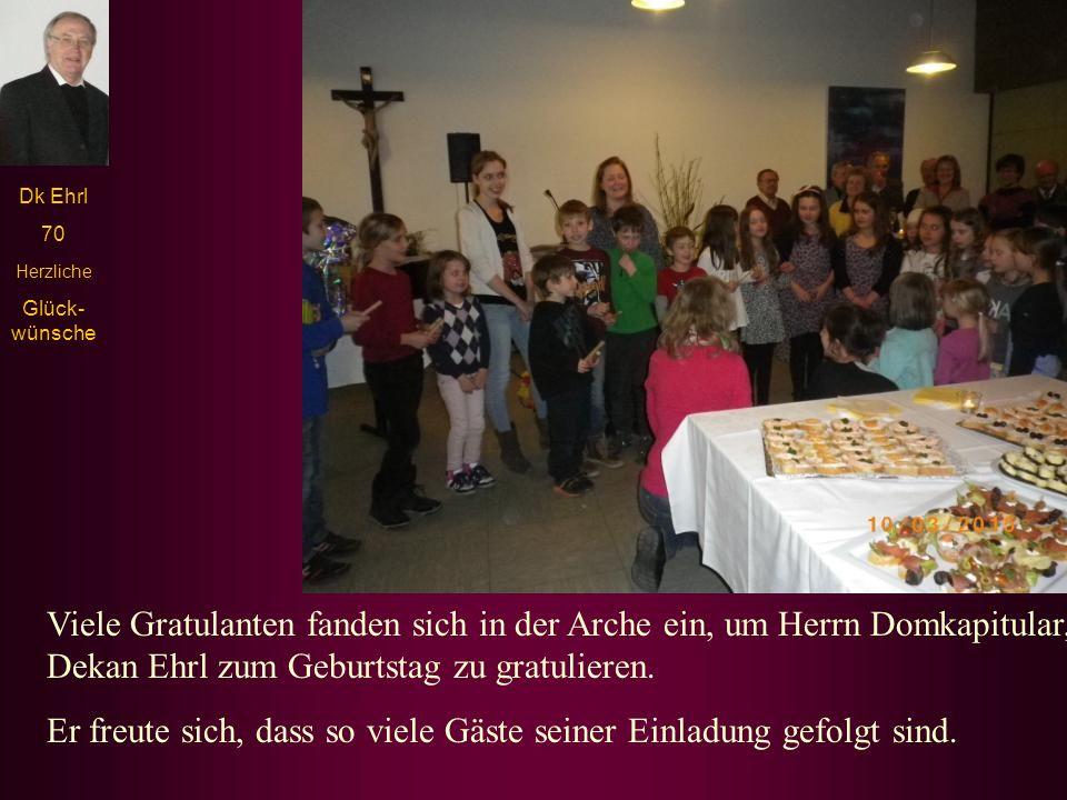 Viele Gratulanten fanden sich in der Arche ein, um Herrn Domkapitular, Dekan Ehrl zum Geburtstag zu gratulieren.