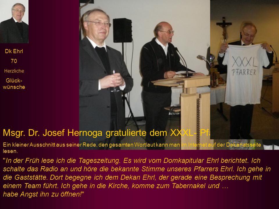 Msgr. Dr. Josef Hernoga gratulierte dem XXXL- Pfarrer !