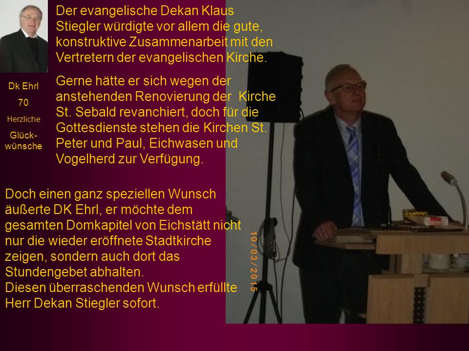 Der evangelische Dekan Klaus Stiegler würdigte vor allem die gute, konstruktive Zusammenarbeit mit den Vertretern der evangelischen Kirche.