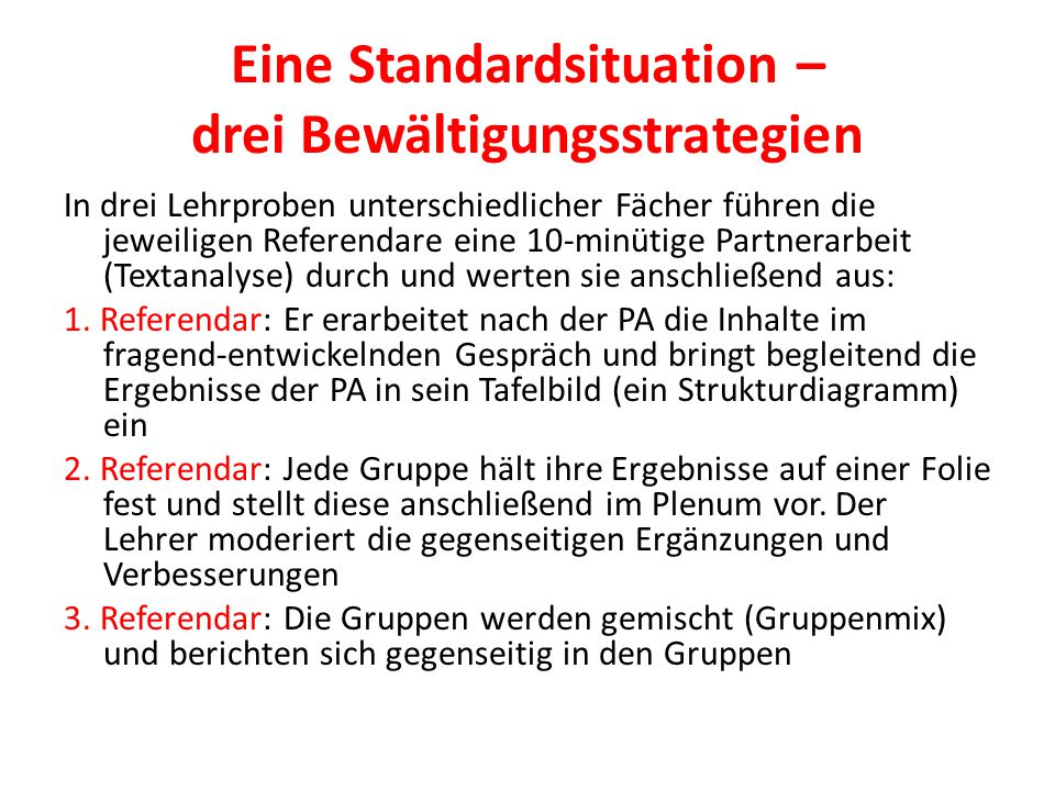 Eine Standardsituation – drei Bewältigungsstrategien