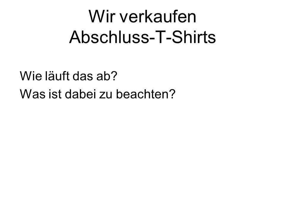 Wir verkaufen Abschluss-T-Shirts
