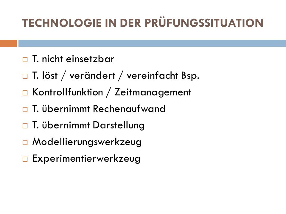 TECHNOLOGIE IN DER PRÜFUNGSSITUATION