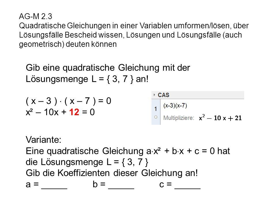 Gib eine quadratische Gleichung mit der Lösungsmenge L = { 3, 7 } an!