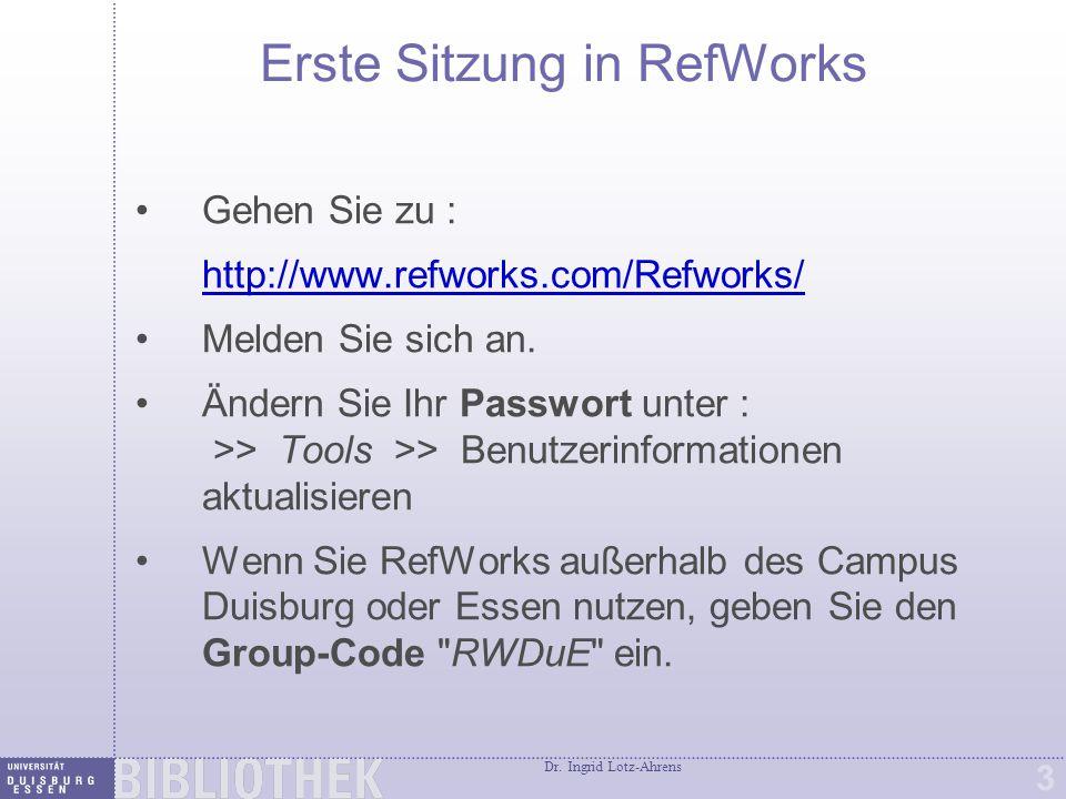 Brauchen Sie Hilfe Interaktive Anleitungen bieten Ihnen Erklärungen zu den verschiedenen Funktionen RefWorks.