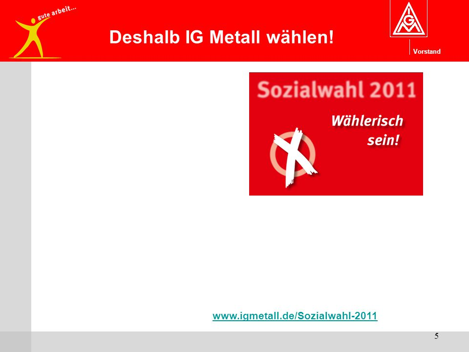 Deshalb IG Metall wählen!