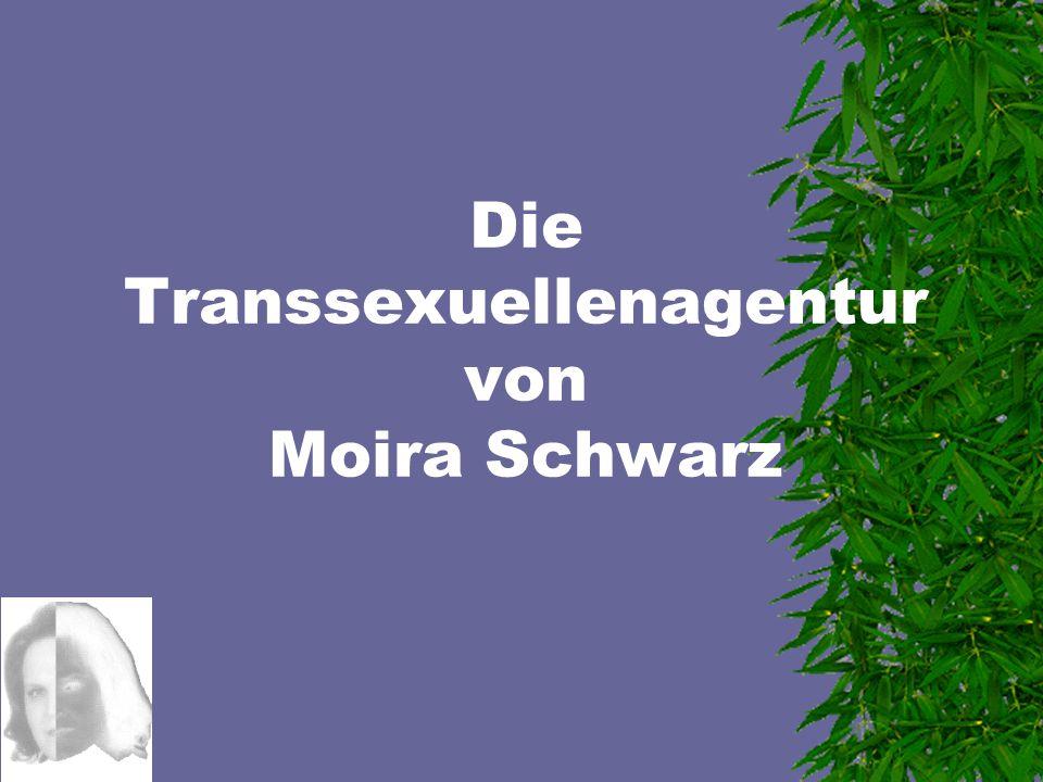 Die Transsexuellenagentur von Moira Schwarz