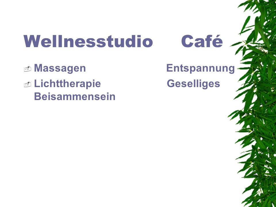 Wellnesstudio Café Massagen Entspannung