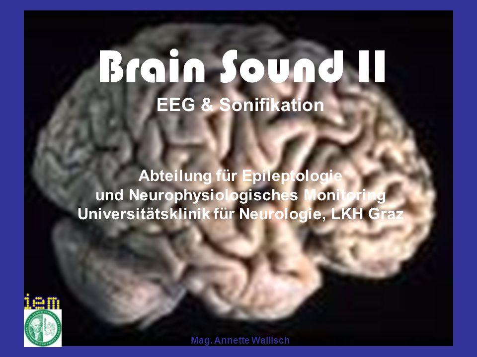 Brain Sound II EEG & Sonifikation Abteilung für Epileptologie
