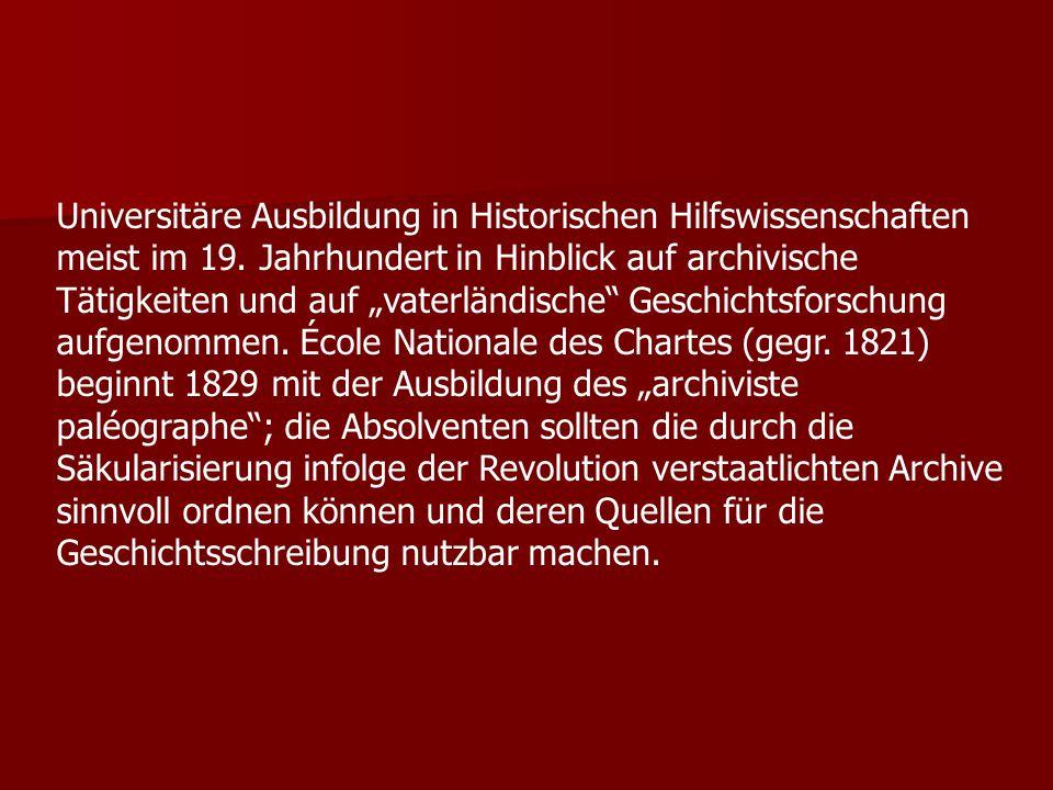 Universitäre Ausbildung in Historischen Hilfswissenschaften meist im 19.