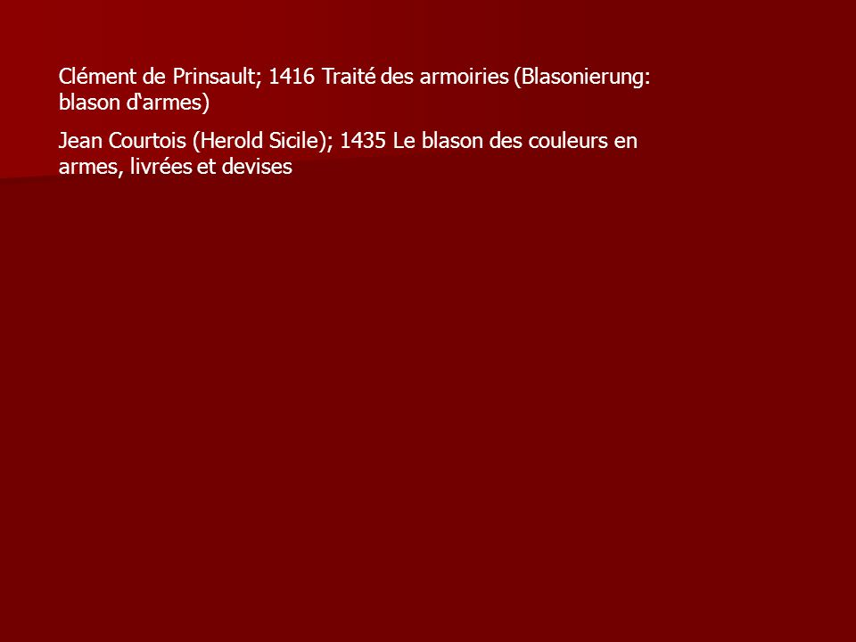 Clément de Prinsault; 1416 Traité des armoiries (Blasonierung: blason d'armes)