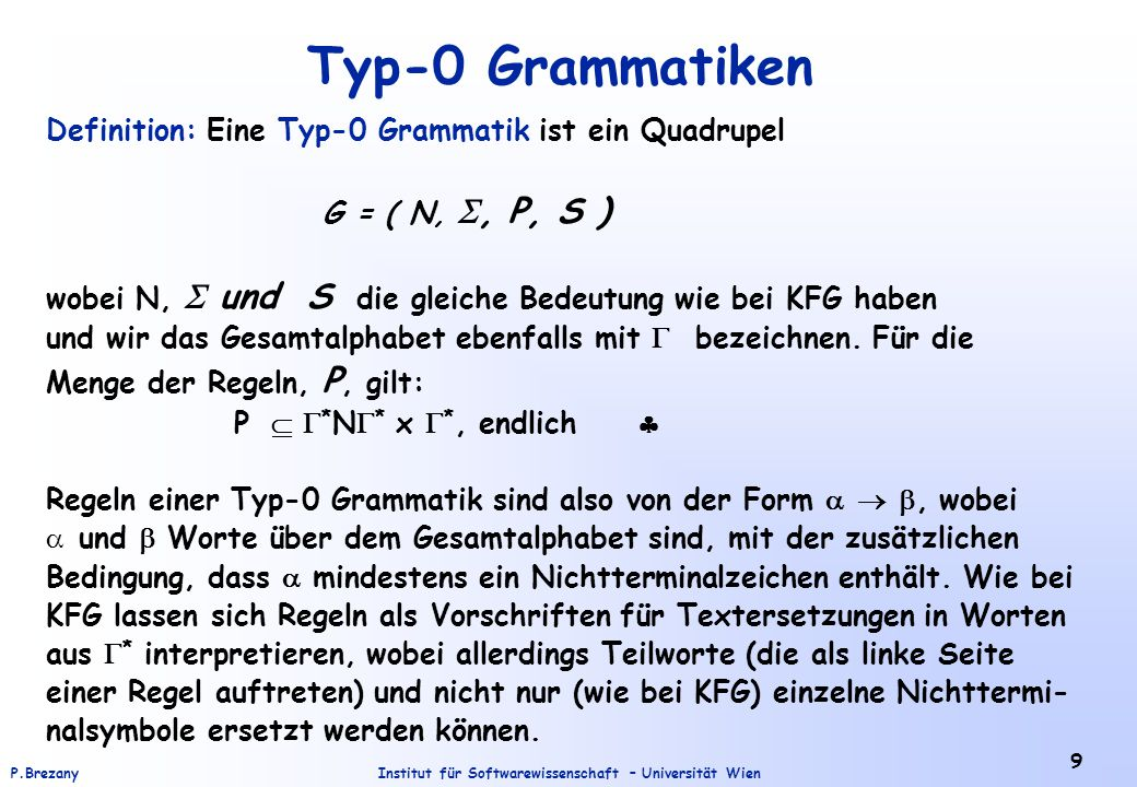 Typ-0 Grammatiken Definition: Eine Typ-0 Grammatik ist ein Quadrupel