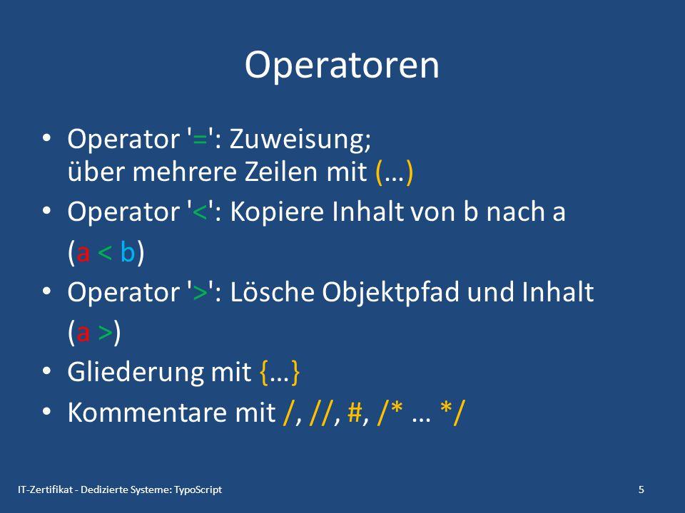 Operatoren Operator = : Zuweisung; über mehrere Zeilen mit (…)