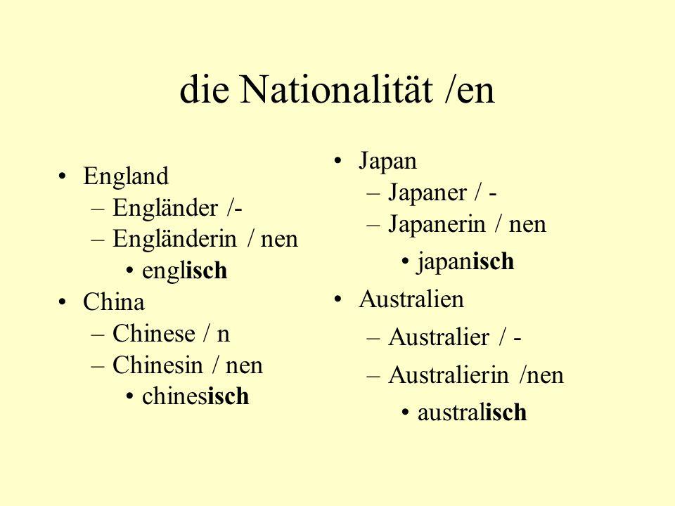 die Nationalität /en Japan England Japaner / - Engländer /-