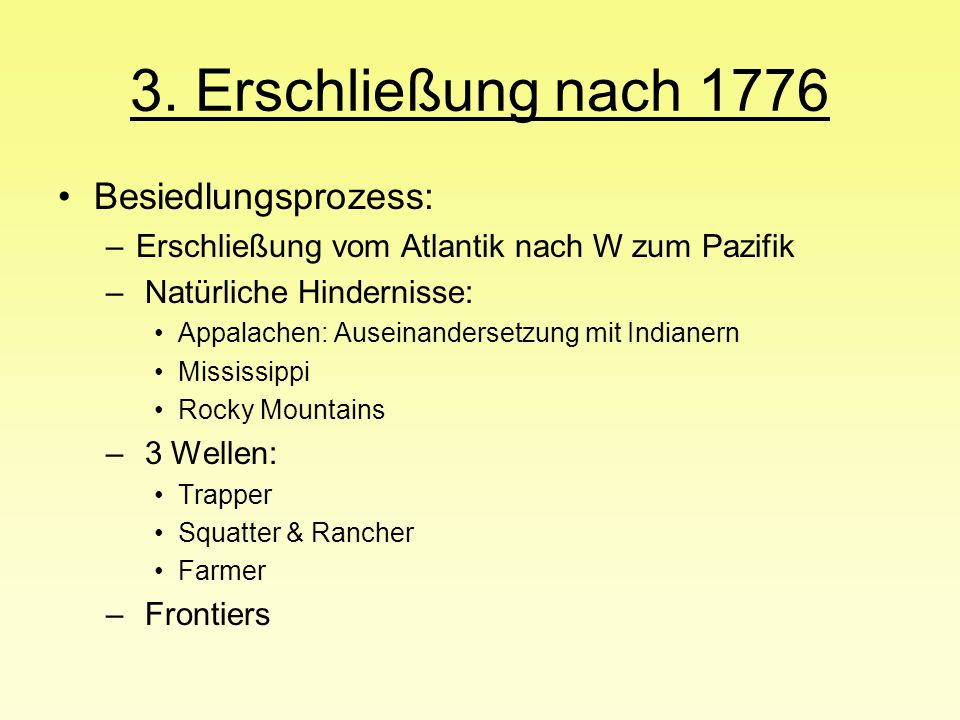 3. Erschließung nach 1776 Besiedlungsprozess: