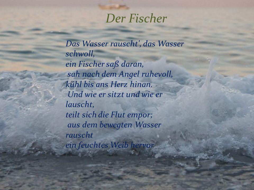 Der Fischer Das Wasser rauscht , das Wasser schwoll,