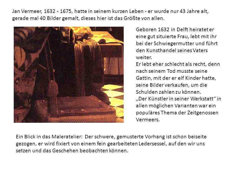 Jan Vermeer, 1632 - 1675, hatte in seinem kurzen Leben - er wurde nur 43 Jahre alt, gerade mal 40 Bilder gemalt, dieses hier ist das Größte von allen.
