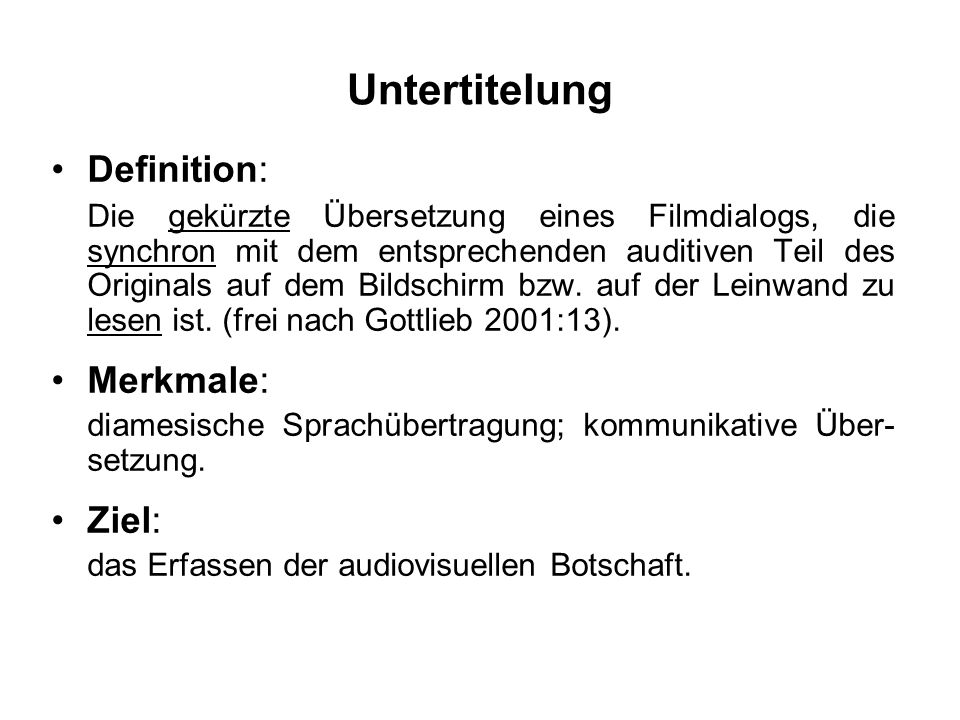 Untertitelung Definition: Merkmale: Ziel: