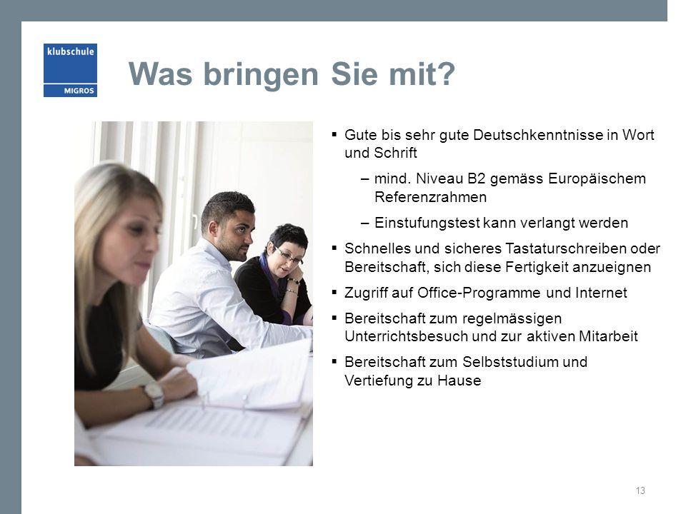 Was bringen Sie mit Gute bis sehr gute Deutschkenntnisse in Wort und Schrift. mind. Niveau B2 gemäss Europäischem Referenzrahmen.