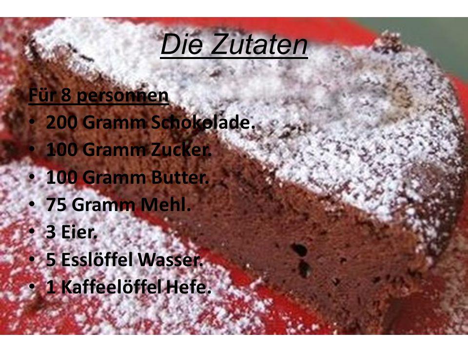 Die Zutaten Für 8 personnen 200 Gramm Schokolade. 100 Gramm Zucker.