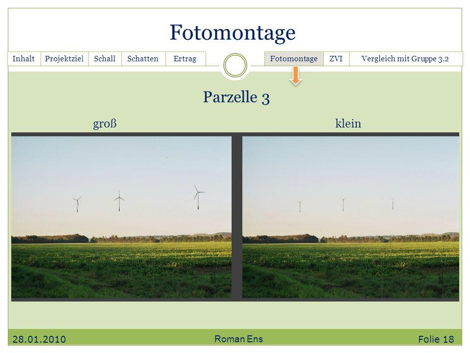 Fotomontage Parzelle 3 groß klein 28.01.2010 Roman Ens Folie 18 Inhalt