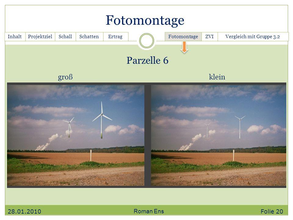 Fotomontage Parzelle 6 groß klein 28.01.2010 Roman Ens Folie 20 Inhalt