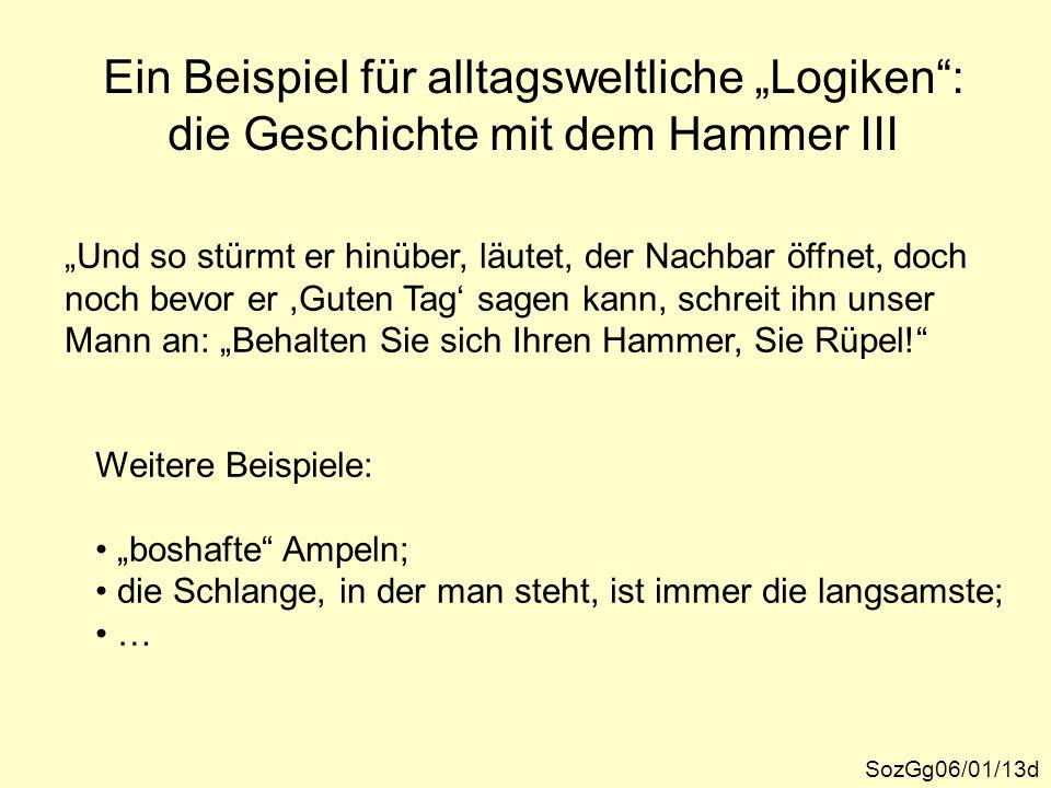 """Ein Beispiel für alltagsweltliche """"Logiken : die Geschichte mit dem Hammer III"""
