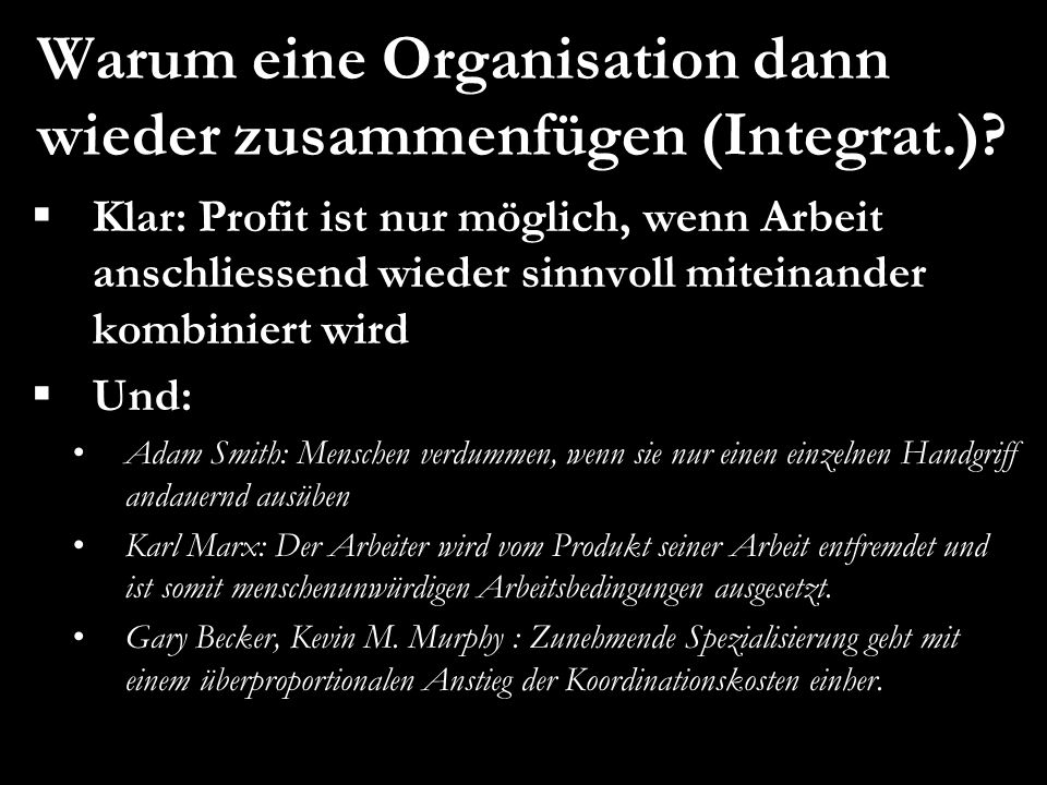 Warum eine Organisation dann wieder zusammenfügen (Integrat.)