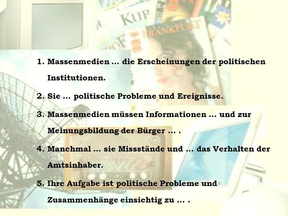 1. Massenmedien … die Erscheinungen der politischen Institutionen.