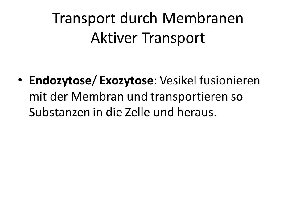 Transport durch Membranen Aktiver Transport