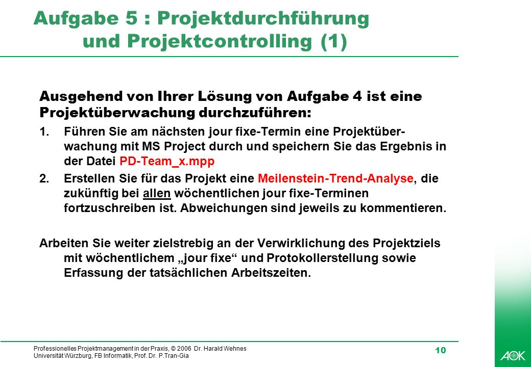 Aufgabe 5 : Projektdurchführung und Projektcontrolling (1)