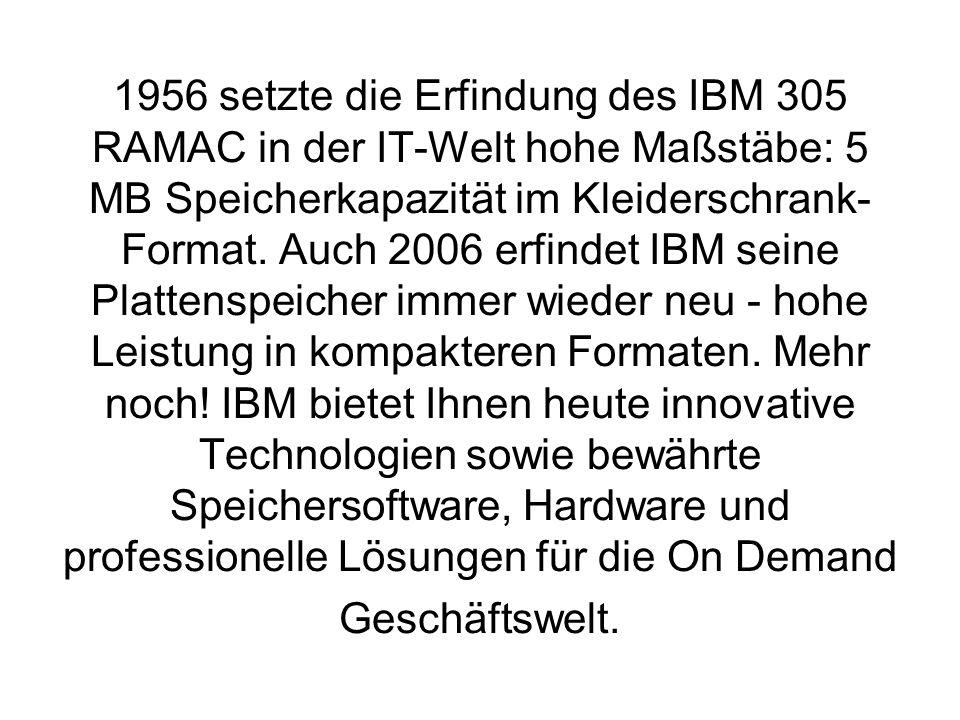 1956 setzte die Erfindung des IBM 305 RAMAC in der IT-Welt hohe Maßstäbe: 5 MB Speicherkapazität im Kleiderschrank-Format.