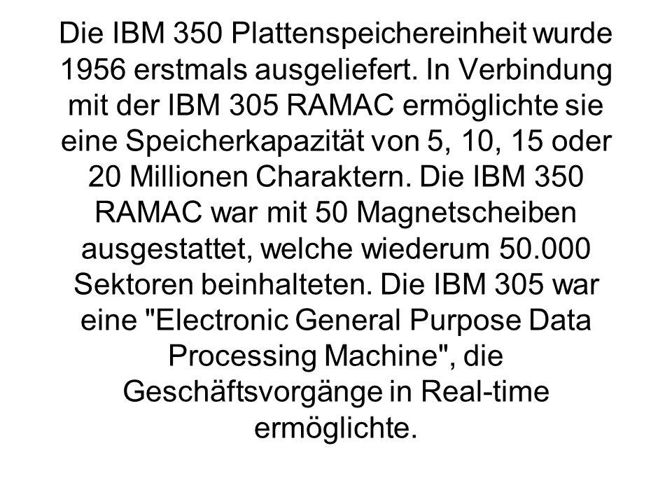 Die IBM 350 Plattenspeichereinheit wurde 1956 erstmals ausgeliefert
