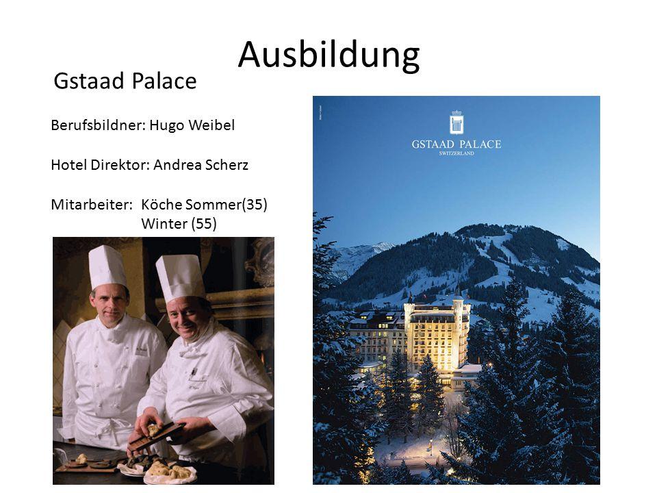 Ausbildung Gstaad Palace Berufsbildner: Hugo Weibel